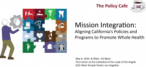 Mission Integration: Aligning California's Policies and Programs to Promote Whole Health @ The Center at the Cathedral of Our Lady of the Angels | Los Angeles | California | United States